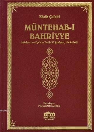 Müntehab-ı Bahriyye; Akdeniz ve Ege'nin Tarihi Coğrafyası 1645-1646