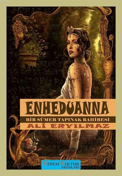 Enheduanna - Bir Sümer Tapınak Rahibesi