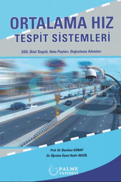 Ortalama Hız Tespit Sistemleri; EDS, İhlal Tespiti, Hata Payları, Doğrulama Adımları