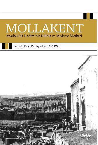 Mollakent Anadolu'da Kadim Bir Kültür ve Medrese Merkezi