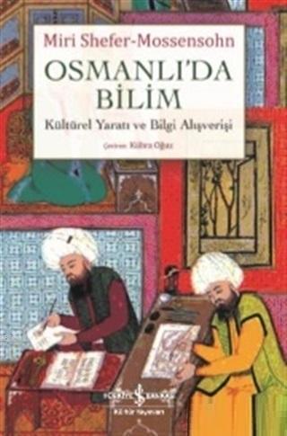 Osmanlı'da Bilim; Kültürel Yaratı ve Bilgi Alışverişi