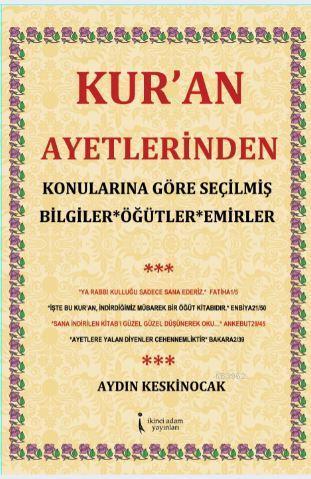 Kur'an Ayetlerinden; Konularına Göre Seçilmiş Bilgiler, Öğütler, Emirler