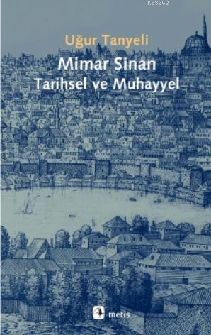 Mimar Sinan: Tarihsel ve Muhayyel