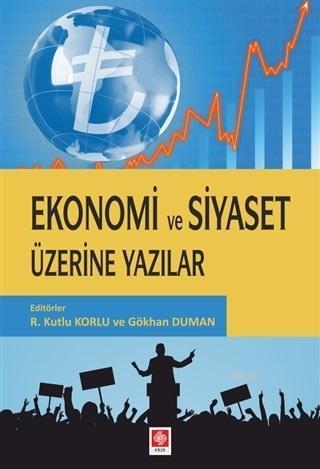 Ekonomi ve Siyaset Üzerine Yazılar
