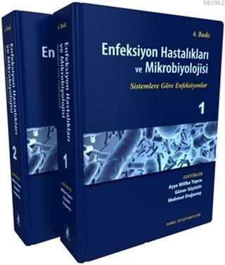 Enfeksiyon Hastalıkları ve Mikrobiyolojisi (2 Cilt Takım) Sistemlere Göre Enfensiyonlar 1