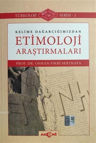 Kelime Dağarcığımızdan Etimoloji Araştırmaları; Türkoloji Serisi - 1