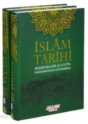 İslam Tarihi (2 Cilt Takım) Rasulullah (S.A.V)'in Doğumundan Günümüze