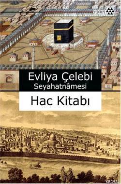 Evliya Çelebi Seyahatnamesi; Hac Kitabı