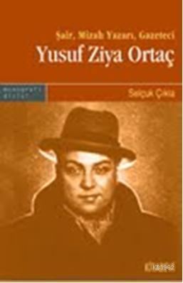 Yusuf Ziya Ortaç; Şair, Mizah Yazarı, Gazeteci