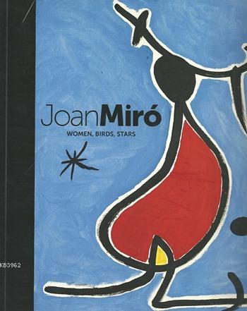 Joan Miro; Women, Birds, Stars