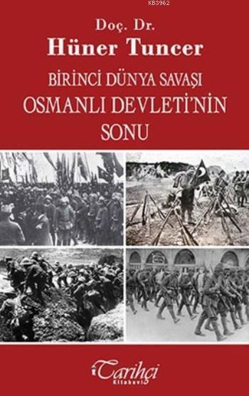 Birinci Dünya Savaşı Osmanlı Devleti'nin Sonu