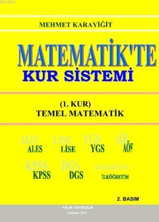 Matematikte Kur Sistemi; 1. Kur / Temel Matematik (ALES-YGS-AÖS-KPSS-DGS-Lise-İlköğretim)