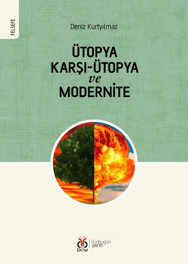 Ütopya Karşı - Ütopya ve Modernite