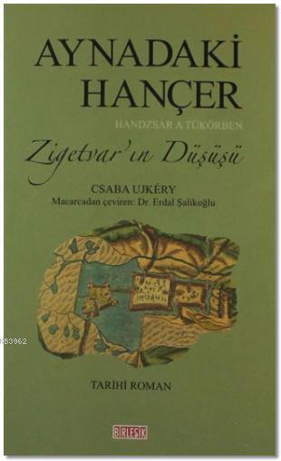 Aynadaki Hançer; Zigetvar'ın Düşüşü