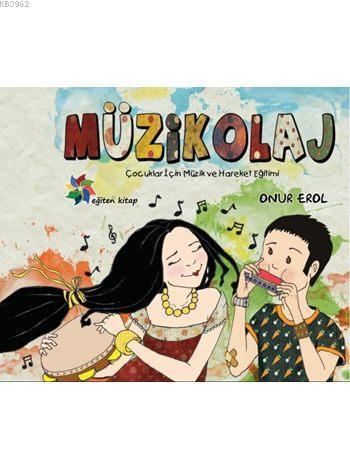 Müzikolaj (Cd'li); Çocuklar için Müzik ve Hareket Eğitimi