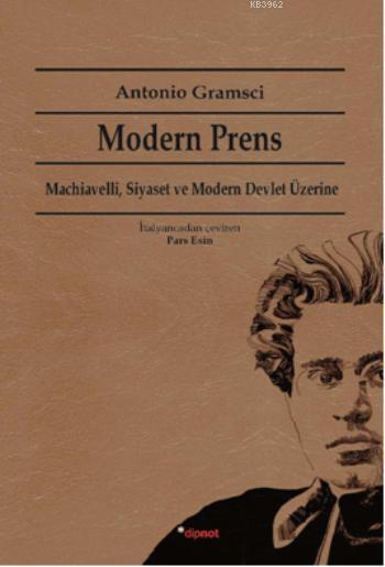 Modern Prens; Machiavelli, Siyaset ve Modern Devlet Üzerine