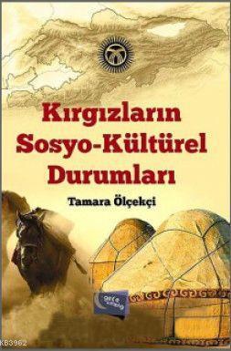 Kırgızların Sosyo-Kültürel Durumları