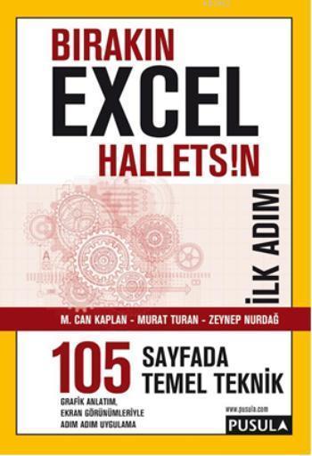 Bırakın Excel Halletsin; İlk Adım: 105 Temel Teknik