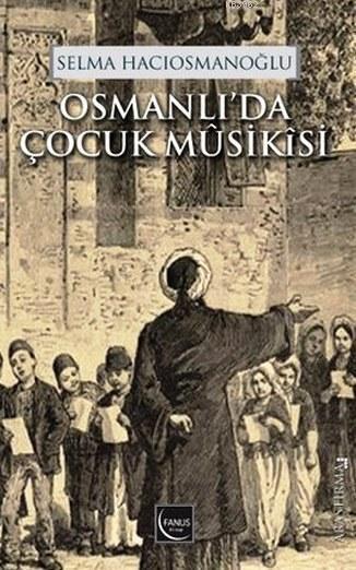 Osmanlı'da Çocuk Musikisi