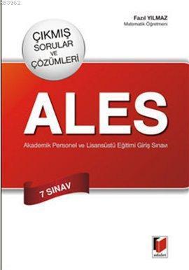 ALES Çıkmış Sorular ve Çözümleri - 7 Sınav; Akademik Personel ve Lisansüstü Eğitimi Giriş Sınavı