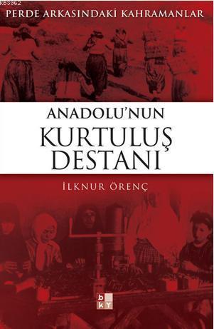 Anadolu'nun Kurtuluş Destanı; Perde Arkasındaki Kahramanlar