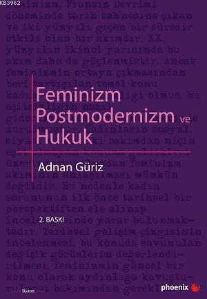 Feminizm Postmodernizm ve Hukuk