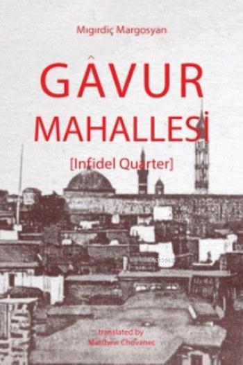 Gavur Mahallesi; (Infidel Quarter)