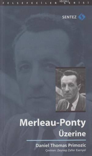 Merleau-Ponty Üzerine