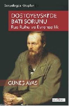 Dostoyevskide Batı Sorunu; Rus Ruhu ve Evrensellik