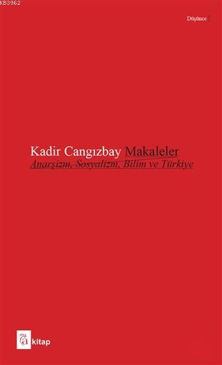Makaleler; Anarşizm, Sosyalizm, Bilim ve Türkiye