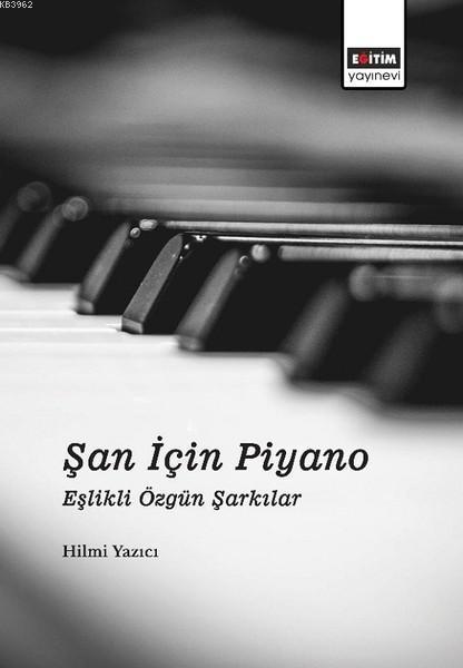 Şan İçin Piyano; Eşlikli Özgün Şarkılar