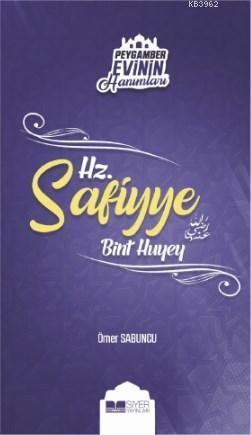 Hz. Safiyye Bint Huyey; Peygamber Evinin Hanımları - 9