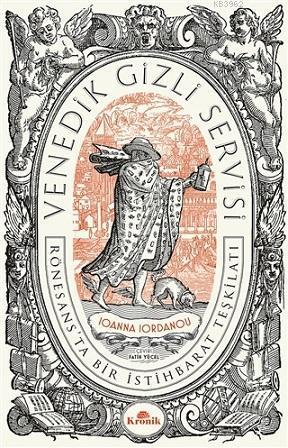 Venedik Gizli Servisi; Rönesans'ta Bir İstihbarat Teşkilatı
