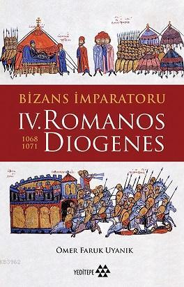 Bizans İmparatoru IV. Romanos Diogenes (1068 - 1071)