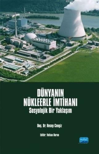 Dünyanın Nükleerle İmtihanı; Sosyolojik Bir Yaklaşım
