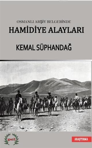 Osmanlı Arşiv Belgelerinde Hamidiye Alayları