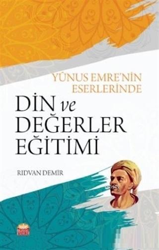 Yunus Emre'nin Eserlerinde Din ve Değerler Eğitimi