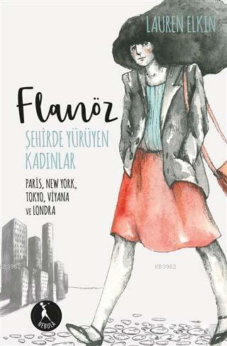 Flanöz - Şehirde Yürüyen Kadınlar; Paris, New York, Tokyo, Viyana ve Londra