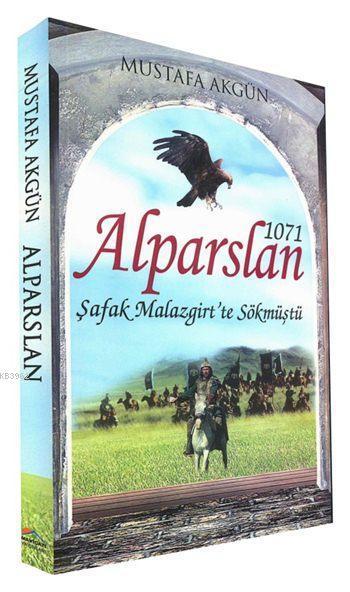 1071 Alparslan; Şafak Malazgirt'te Sökmüştü