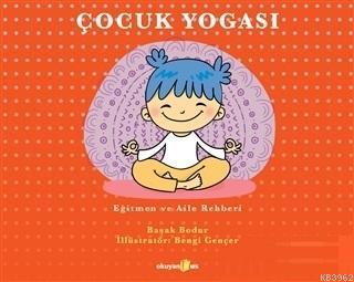 Çocuk Yogası; Eğitmen ve Aile Rehberi