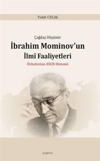 Çağdaş Düşünür İbrahim Mominov'un İlmi Faaliyetleri Özbekistan-SSCB Dönemi