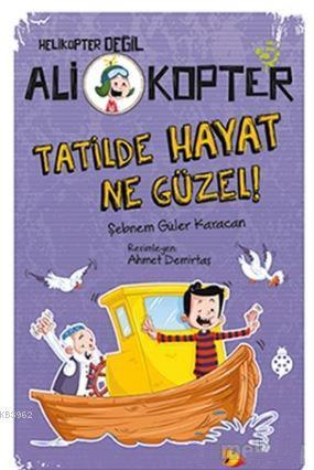 Tatilde Hayat Ne Güzel!; Ali Kopter - 5