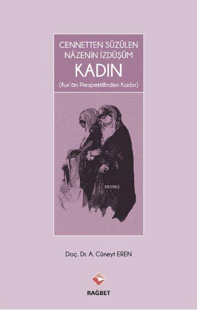 Cennetten Süzülen Nazenin İzdüşüm Kadın *Kur'an Perspektifinden Kadın