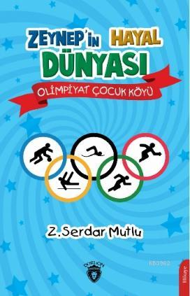 Zeynep'in Hayal Dünyası Olimpiyat Çocuk Köyü
