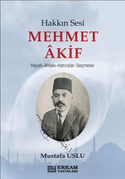 Hakkın Sesi Mehmet Akif