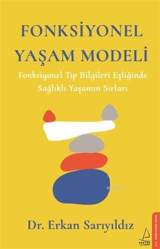 Fonksiyonel Yaşam Modeli; Fonksiyonel Tıp Bilgileri Eşliğinde Sağlıklı Yaşamın Sırları