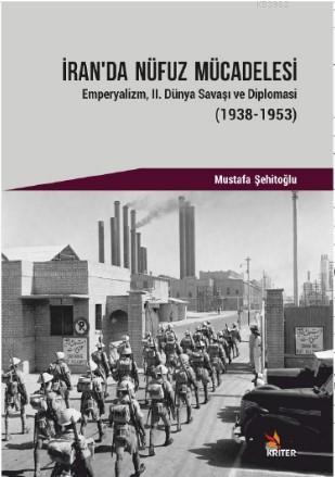 İran'da Nüfus MücadelesiEmperyalizm, II. Dünya Savaşı ve Diplomasi (1938-; Emperyalizm, II. Dünya Savaşı ve Diplomasi