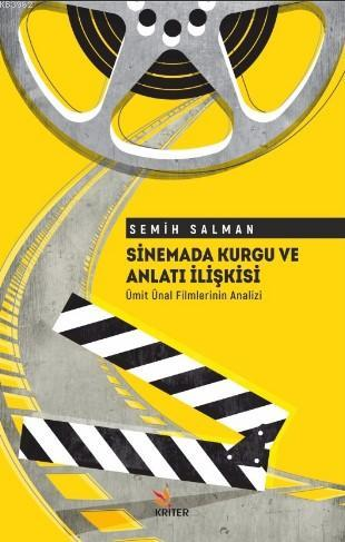 Sinemada Kurgu ve Anlatı İlişkisi Ümit Ünal Filmlerinin Analizi