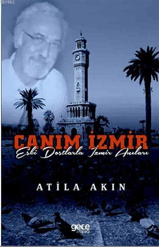 Canım İzmir; Eski Dostlarla İzmir Anıları