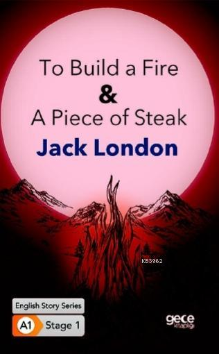 To Build a Fire & A Piece of Steak